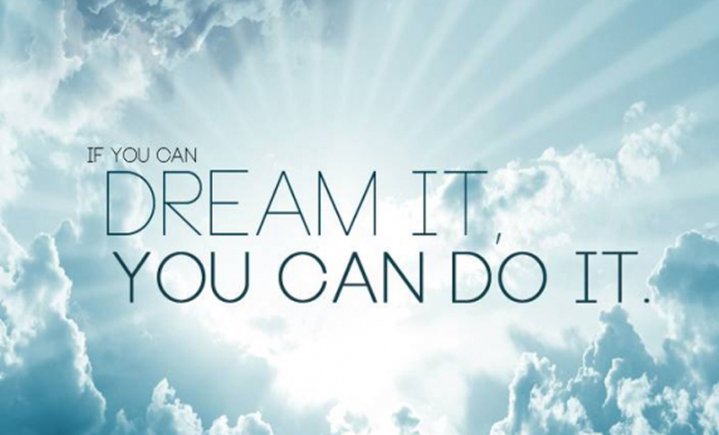 If-you-can dream-it,-you can-do-it