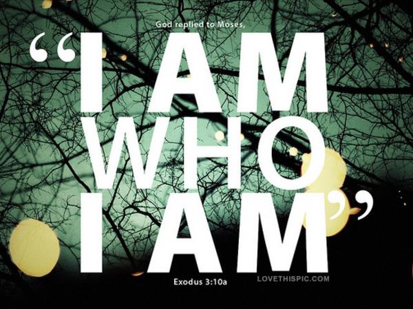 i_am_who_i_am